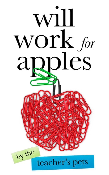 Will Work for Apples ebook by Jen Mann,Galit Breen,Kim Bongiorno,AK Turner,Ava Mallory
