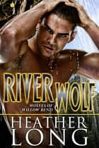 River Wolf ebook by Heather Long