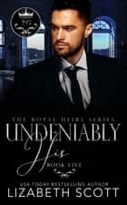 Undeniably His ebook by Lizabeth Scott