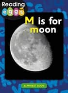 M is for moon ebook by Katy Pike, Amanda Santamaria