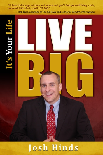 It's Your Life, Live BIG ebook by Josh Hinds