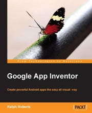 Google App Inventor ebook by Ralph Roberts