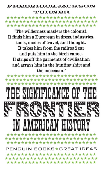 The significance of the frontier in american history ebook by the significance of the frontier in american history ebook by frederick jackson turner fandeluxe Image collections