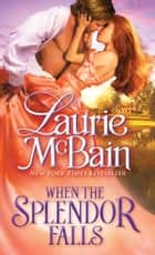 When the Splendor Falls ebook by Laurie McBain
