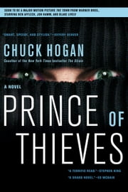 Prince of Thieves - A Novel ebook by Chuck Hogan