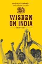 Wisden on India - An anthology ebook by Jonathan Rice