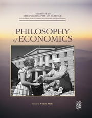 Philosophy of Economics ebook by Dov M. Gabbay,Paul Thagard,John Woods,Uskali Mäki