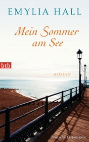 Mein Sommer am See - Roman ebook by Emylia Hall
