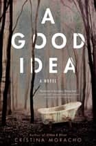 A Good Idea ebook by Cristina Moracho