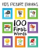 Kids Picture Books: 100 First Words ebook by Emma Andrews