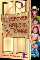 Sleepover Girls on the Range (The Sleepover Club, Book 30) ebook by