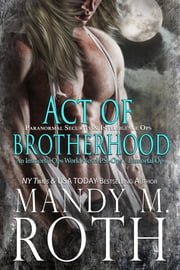 Act of Brotherhood - An Immortal Ops World Novel ebook by Mandy M. Roth