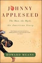 Johnny Appleseed ebook by Howard Means