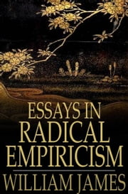 Essays in Radical Empiricism ebook by William James