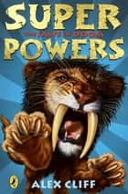 Superpowers: The Jaws of Doom ebook by Linda Chapman, Alex Cliff