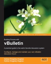 vBulletin: A Users Guide ebook by Adrian Kingsley-Hughes, Kathy Kingsley-Hughes