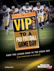 VIP Pass to a Pro Football Game Day - From the Locker Room to the Press Box (and Everything in Between) ebook by Clay Latimer