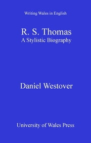 R. S. Thomas - A Stylistic Biography ebook by Daniel Westover