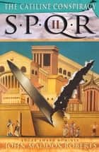 SPQR II: The Catiline Conspiracy ebook by John Maddox Roberts