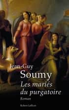 Les mariés du purgatoire ebook by Jean-Guy SOUMY