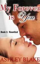 My Forever is You ebook by Ashley Blake