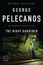 The Night Gardener ebook by George P. Pelecanos