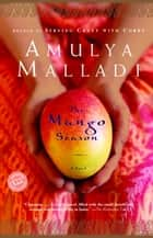 The Mango Season ebook by Amulya Malladi