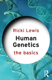 Human Genetics: The Basics ebook by Ricki Lewis