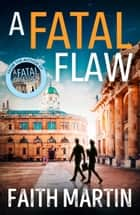 A Fatal Flaw ebook by Faith Martin
