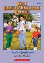 The Baby-Sitters Club #63: Claudia's Friend ebook by Ann M. Martin