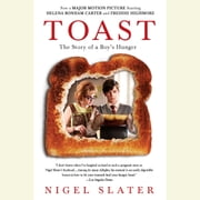 Toast - The Story of a Boy's Hunger luisterboek by Nigel Slater