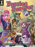 Furries Furever - Draw and Color Anthro Characters in a Variety of Styles ebook by Jared Hodges, Lindsay Cibos
