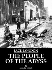 The People of the Abyss ebook by Jack London,Jack London,Jack London,Jack London,Jack London