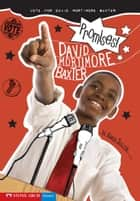 Promises! - Vote for David Mortimore Baxter ebook by Karen Tayleur, Brann Garvey