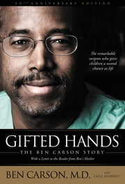 Gifted Hands 20th Anniversary Edition - The Ben Carson Story ebook by Ben Carson, M.D.