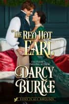 The Red Hot Earl ebook by Darcy Burke
