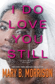 I Do Love You Still eBook by Mary B. Morrison