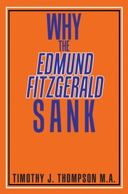 Why the Edmund Fitzgerald Sank ebook by Timothy J. Thompson M.A.
