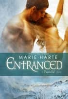 Entranced ebook by Marie Harte