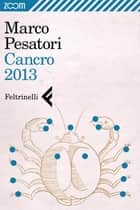 Cancro 2013 eBook by Marco Pesatori