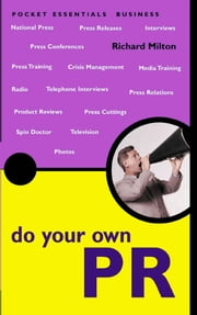 Do Your Own PR: The Pocket Essential Guide ebook by Richard Milton