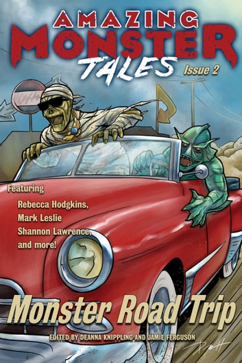 Monster Road Trip ebook by Jamie Ferguson,DeAnna Knippling,Rebecca Hodgkins,Shannon Lawrence,Mark Leslie,Jason Dias,Meyari McFarland,Sharon Kae Reamer,Ron Collins,Jeff Wood