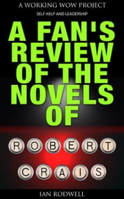 A Fan's Review of the Novels of Robert Crais ebook by Ian Rodwell