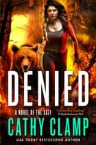 Denied - A Novel of the Sazi ebook by Cathy Clamp
