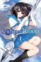 Strike the Blood, Vol. 1 (manga) ebook by Gakuto Mikumo,Manyako,TATE