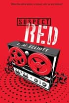 Suspect Red ebook by L.M. Elliott