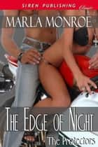 The Edge of Night ebook by Marla Monroe