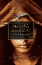 Malinche's Conquest ebook by Anna Lanyon
