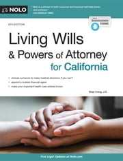 Living Wills and Powers of Attorney for California ebook by Shae Irving, J.D.