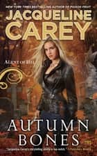 Autumn Bones ebook by Jacqueline Carey